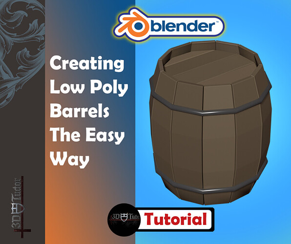 Fastest Way To Create a Low Poly Barrel