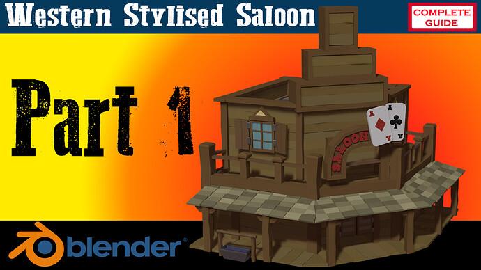 Western Style Saloon Blender 2.8 Full Guide Youtube Part 1