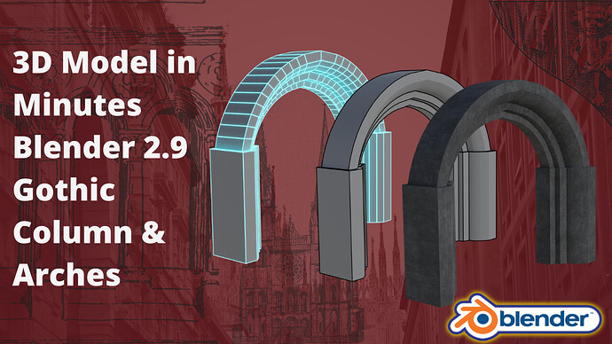 3D Model In Minutes Blender 2.9 Gothic Columns & Arches Thumbnail