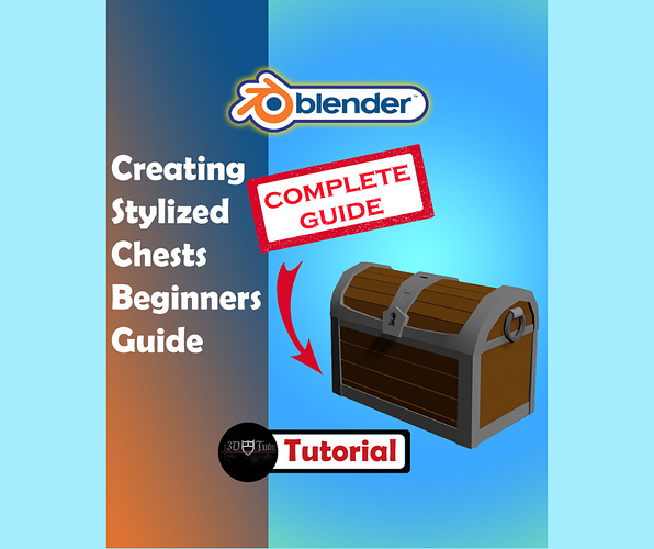 Creating Stylized Chest Complete Beginners Guide