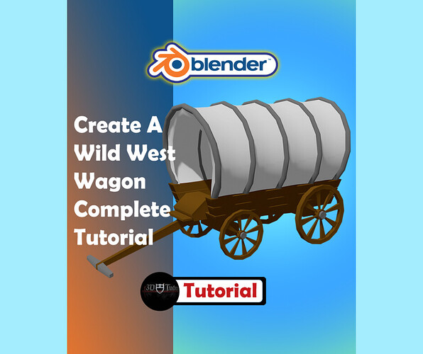 Create A Wild West Wagon Complete Tutorial With Blender 2.8