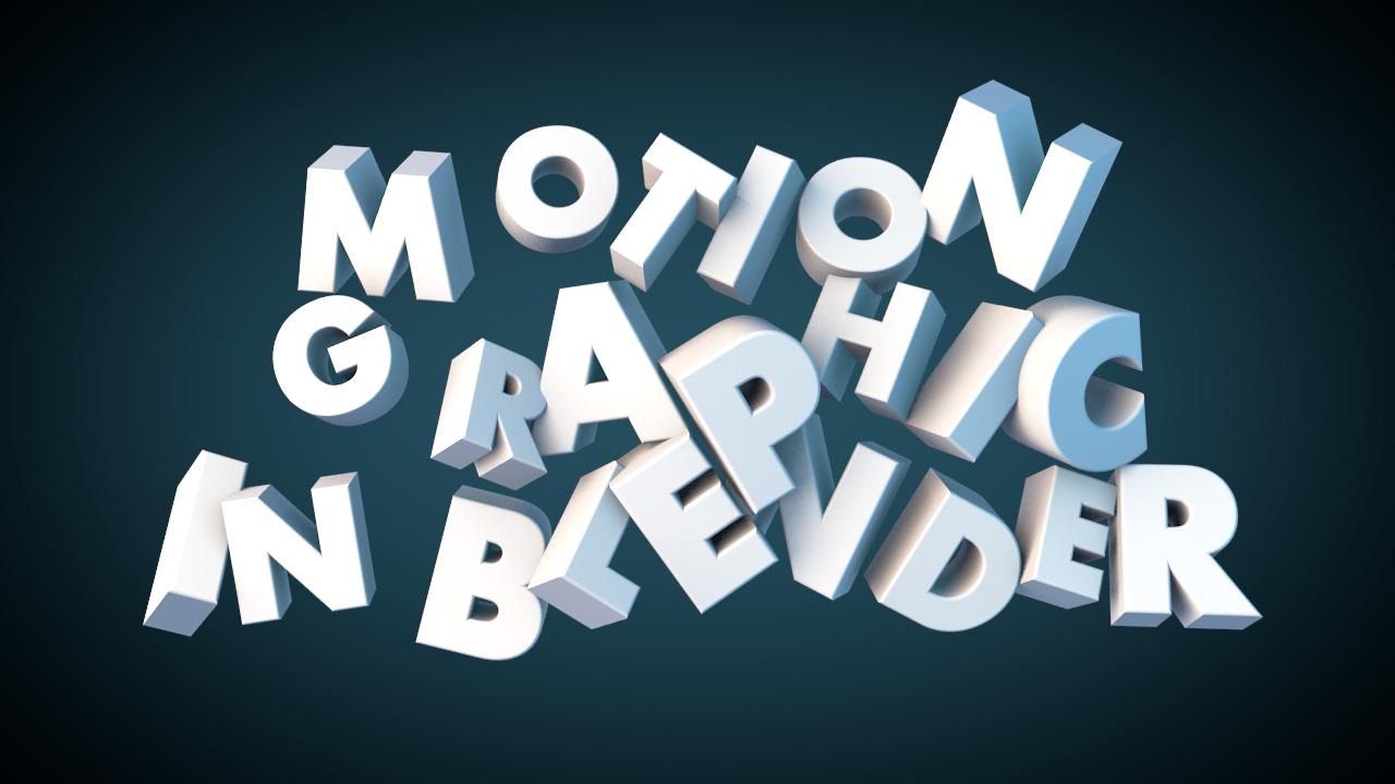 Using Blender for Motion Graphics - Blender and CG