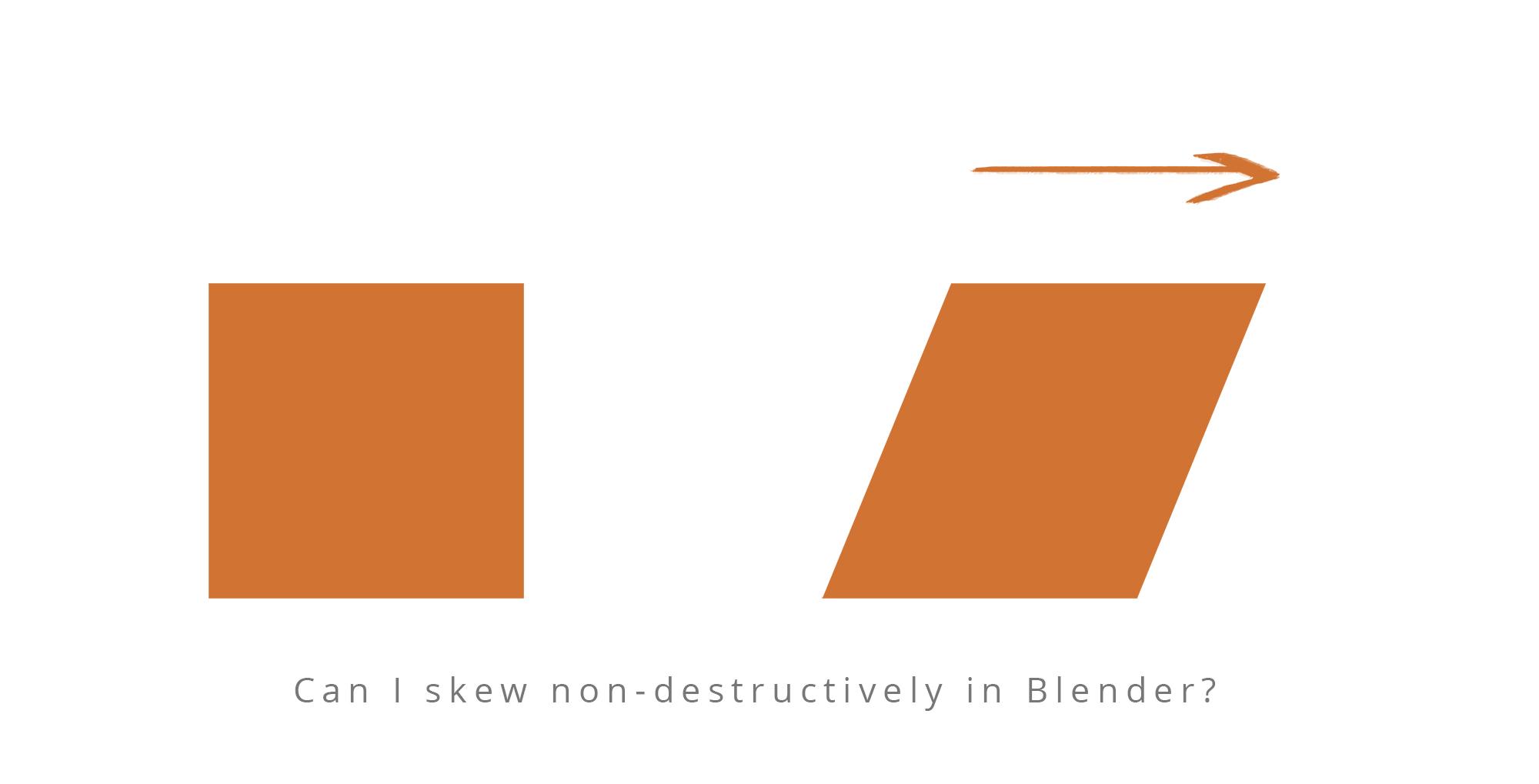 non destructive skew in blender basics interface blender