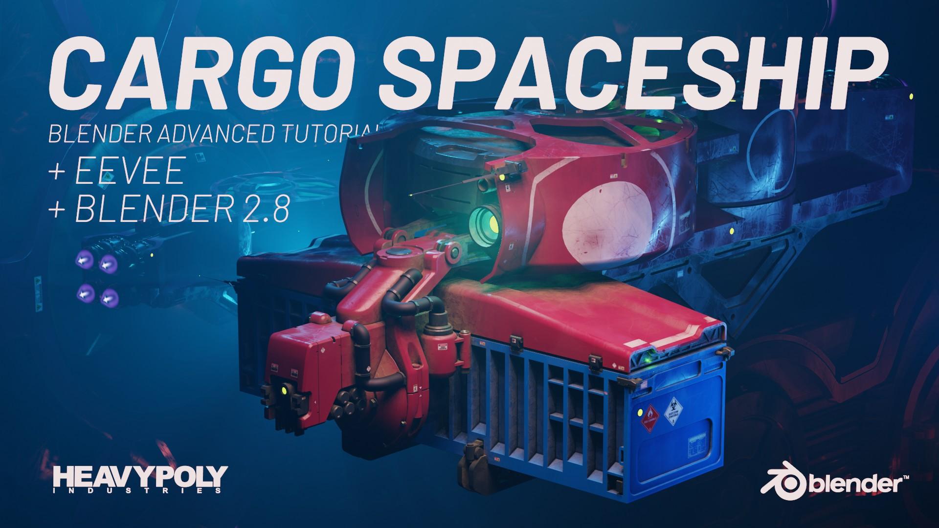 Advanced Blender 2 8 Cargo Spaceship Tutorial - Tutorials